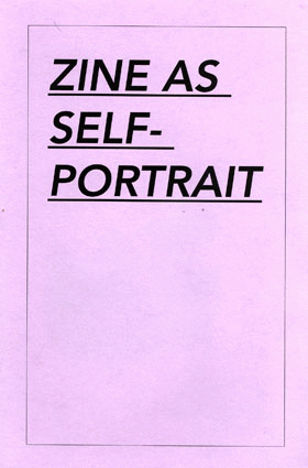 """""""Zine as self-portrait"""" zine cover. Black printed title text on pink paper."""