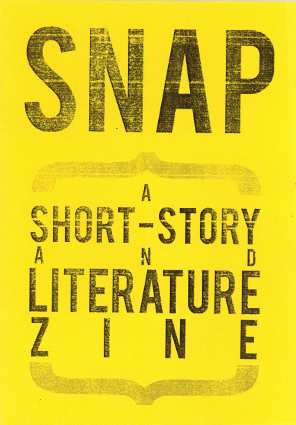 """""""Snap"""" zine cover. Black, photocopied printed text on yellow paper."""