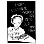 Black and white 'Taking cultural production into our own hands' zine cover. Illustration of a person in front of a small pile of motivational books.