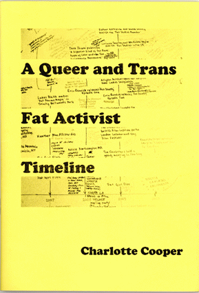 """""""A queer and trans fat activist"""" zine cover on yellow paper with black printed title and photographs of handwritten timeline."""