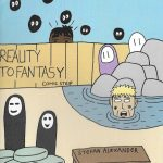 """Colour hand drawn """"Reality to fantasy/Here I am"""" zine cover. Image with hand drawn text comprising of ghosts, a man in a pond and a man peering over a fence."""