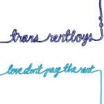 """Stylised """"trans rentboys"""" and """"love don't pay the rent"""" text with calligraphy drawn as rope in two shades of blue."""