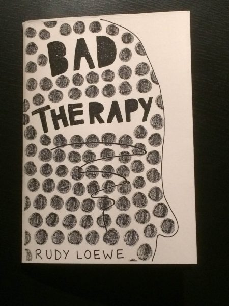 """Cover of the zine with a drawn face profile filled with black dots and the title """"Bad therapy"""" and author """"Rudy Loewe""""."""